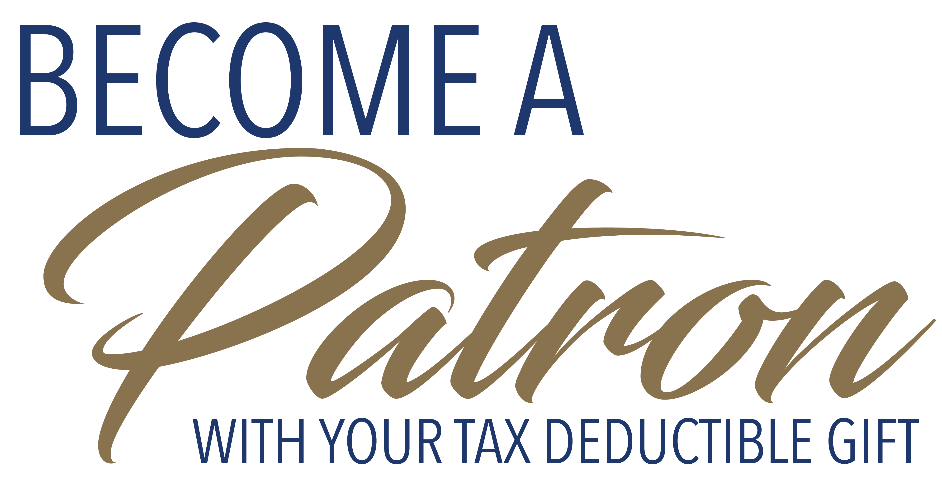 Become a patron with your tax deductible gift